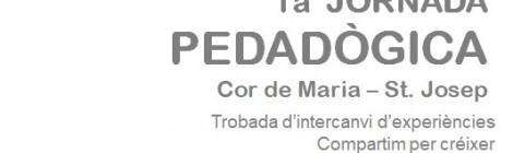 1a Jornada pedagògica Cor de MARIA - sT. Josep