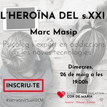 """3r webinar: """"L'heroïna del segle XXI"""" a càrrec d'en Marc Masip"""